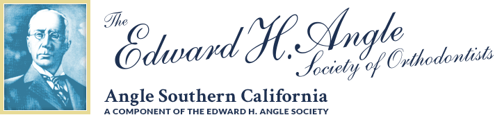 Angle Southern California A Component of the Edward H. Angle Society